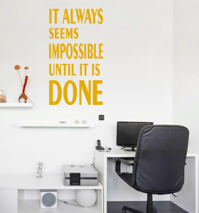 It Seems Impossible Until It Is Done